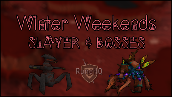 Winter Weekends - Slayer and Bosses